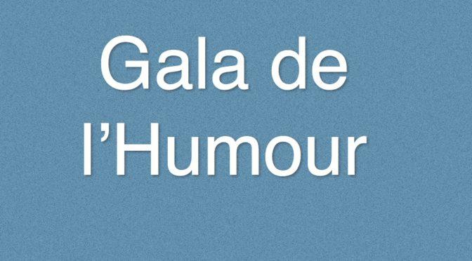 Le Gala de l'humour le 28 mars 2020 à 25$