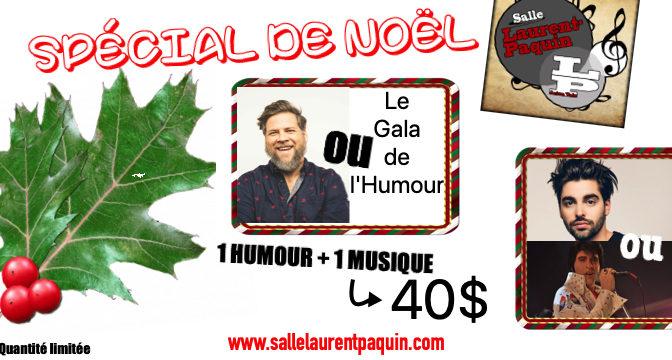 Spécial cadeau de Noël 2019 Humour-Musique à 40$